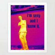 I'm sexy and I know it - Venus edition Art Print