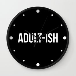 Adult-ish Funny Quote Wall Clock
