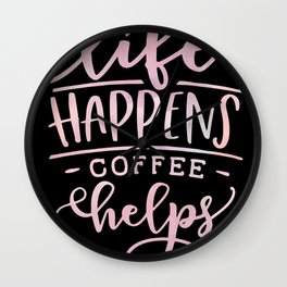 Life Happens After Coffee Caffeine Lovers Wall Clock