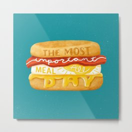 The Most Important Meal Metal Print