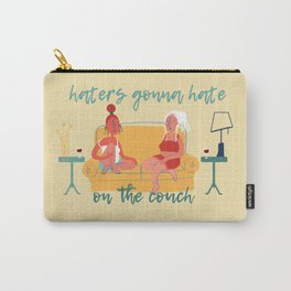 Haters Gonna Hate Carry-All Pouch