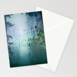 Adventure is out there in the woods Stationery Cards