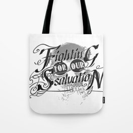 Figthing For Our Salvation Tote Bag