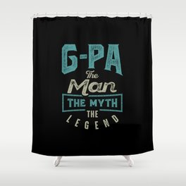 G-Pa The Myth The Legend Shower Curtain