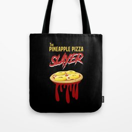 The Pineapple Pizza Slayer Tote Bag