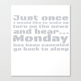 Monday canceled Canvas Print