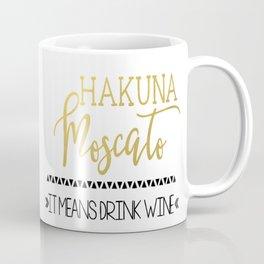 Hakkuna Moscato Coffee Mug