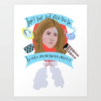 Isn't that just kick-you-in-the-crotch, spit-on-your-neck fantastic? - Rachel Green  Art Print