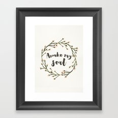 Awake my Soul (vertical) Framed Art Print