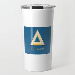 A is for Asshole. Travel Mug