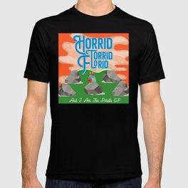 Horrid Torrid Florid T-shirt