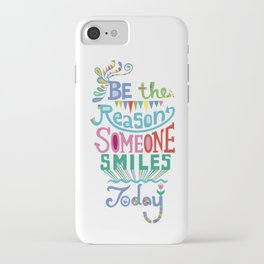 Be the Reason Someone Smiles Today iPhone Case