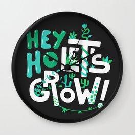 Hey ho ! Let's grow ! Wall Clock