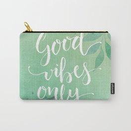 Good Vibes Only Quote Carry-All Pouch