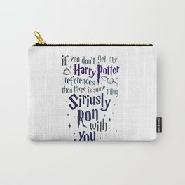You Don't Get My Harry Poter Carry-All Pouch