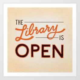 The Library is Open Art Print