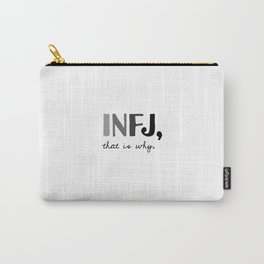 INFJ, that is why. Introvert Personality Type Carry-All Pouch