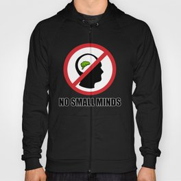 No Small Minds Hoody
