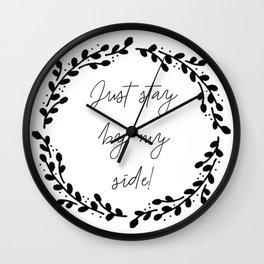 Stay By My Side Black Wall Clock