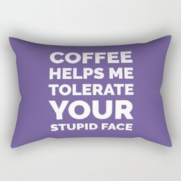 Coffee Helps Me Tolerate Your Stupid Face (Ultra Violet) Rectangular Pillow