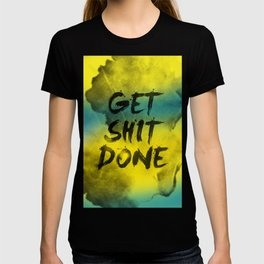 Get Shit Done Refresh T-shirt