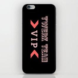 Twerk Team VIP iPhone Skin