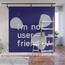 I'm not user friendly Wall Mural