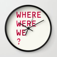 Where Were We? Wall Clock