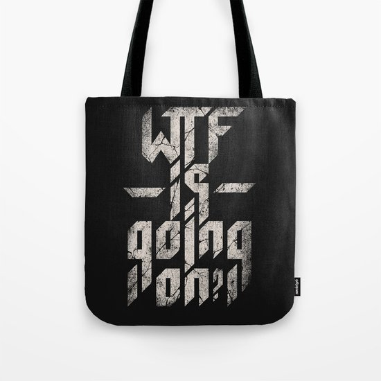 WTF is going on? Tote Bag