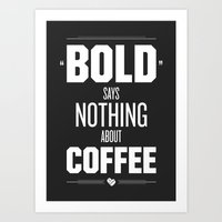 Bold Says Nothing – Dark Grey Art Print