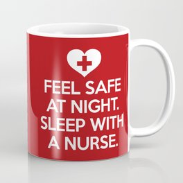 Sleep With A Nurse Funny Quote Coffee Mug