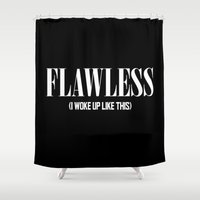 i woke up like this Shower Curtains featuring Flawless (I woke up like this) by Poppo Inc.