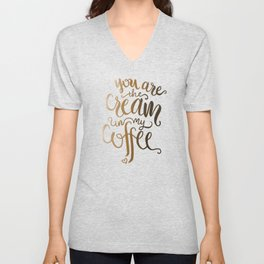 You Are The Cream In My Coffee Unisex V-Neck