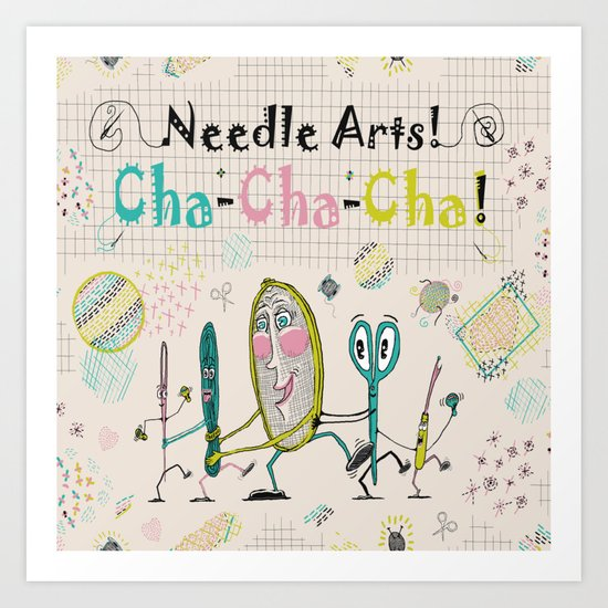 Needle Arts! Cha-Cha-Cha! Art Print