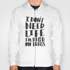 HIGH ON DRUGS Hoody