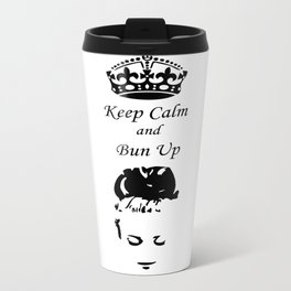 Keep Calm - Get Your Bun Up Metal Travel Mug