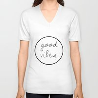 good vibes V-neck T-shirts featuring Good Vibes by Efty