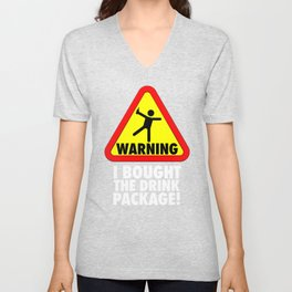 Funny Cruise Warning I bought the Drink Package Vacation Unisex V-Neck