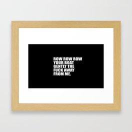 row row row funny quote Framed Art Print