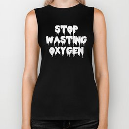 Stop Wasting Oxygen Funny Quote Biker Tank