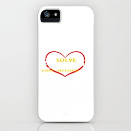 "Let's End Poverty! Let's Reflect On A Shirt Saying ""Solve Poverty Love Needed"" T-shirt Design iPhone Case"