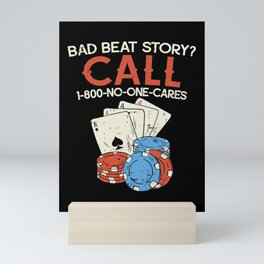 Bad Beat Story? Call 1-800-No-One-Cares – Poker Illustration Mini Art Print