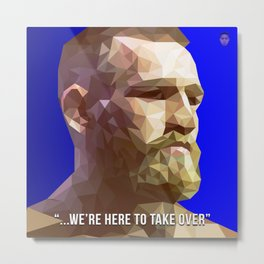 We're Here To Take Over - Conor McGregor Metal Print