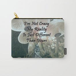 Alice In Wonderland-i'm not crazy-quote Carry-All Pouch