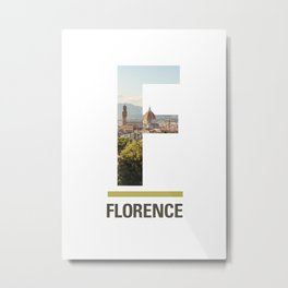 F-lorence Metal Print