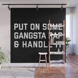 Gangsta Rap Funny Quote Wall Mural