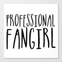 fangirl Canvas Prints featuring Professional fangirl by bookwormboutique