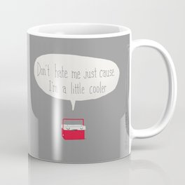 Just a little cooler Coffee Mug