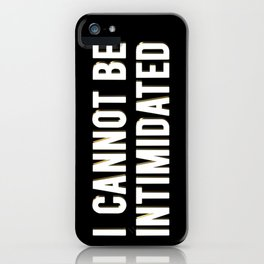 I CANNOT BE INTIMIDATED iPhone Case