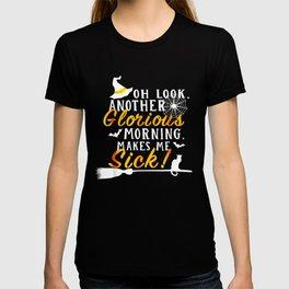 Another Glorious Morning Makes Me Sick Halloween T-shirt